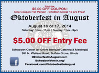 $5 off coupon at Oktoberfest in August, Saturday or Sunday only.